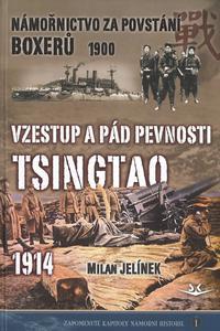Vzestup a pád pevnosti Tsingtao 1914