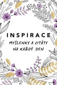 Inspirace - Myšlenky a citáty na každý den
