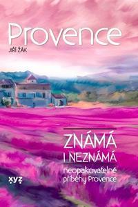 Provence známá i neznámá