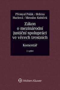 Zákon o mezinárodní justiční spolupráci ve věcech trestních (č. 104/2013 Sb.). Komentář