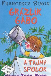Grázlik Gabo a tajný spolok 2. diel