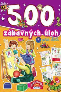 500 zábavných úloh pre deti