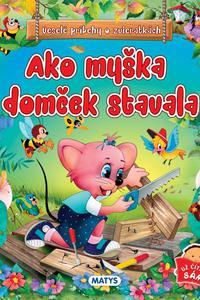 Ako myška domček stavala