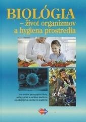 Biológia - život organizmov a hygiene prostredia