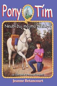 Neubližuj môjmu poníkovi