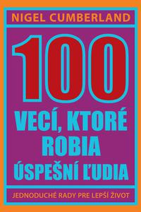 100 vecí, ktoré robia úspešní ľudia