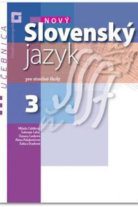 Nový slovenský jazyk 3 - Učebnica pre stredné školy