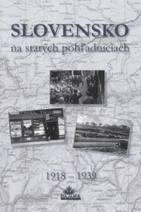 Slovensko na starých pohľadniciach 1918 – 1939