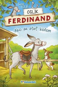 Oslík Ferdinand Ako sa stať koňom