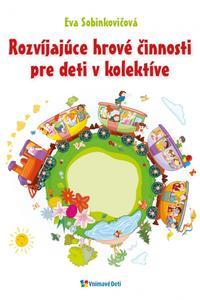 Rozvíjajúce hrové činnosti pre deti v kolektíve