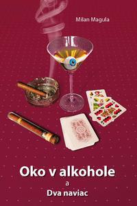 Oko v alkohole a Dva naviac