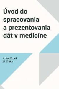 Úvod do spracovania a prezentovania dát v medicíne