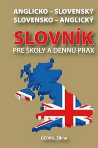 Anglicko-slovenský slovensko-anglický slovník pre školy a dennú prax