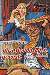 Veľká kniha staroslovanských povestí o bohoch, polobohoch a ľuďoch
