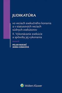 Judikatúra vo veciach exekučného konania a v statusových veciach súdnych exekútorov II.