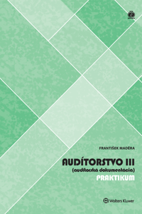 Audítorstvo III (audítorská dokumentácia) - praktikum
