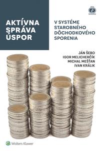 Aktívna správa úspor v systéme starobného dôchodkového sporenia