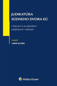 Judikatúra Súdneho dvora EÚ v konaní o európskom zatýkacom rozkaze