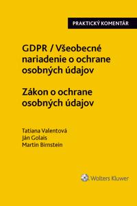 GDPR / Všeobecné nariadenie o ochrane osobných údajov. Zákon o ochrane osobných údajov.