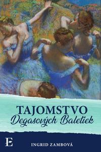 Tajomstvo Degasových Baletiek