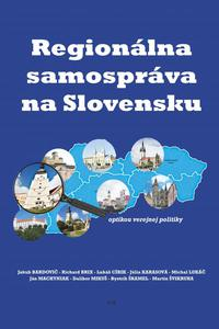 Regionálna samospráva na Slovensku optikou verejnej politiky