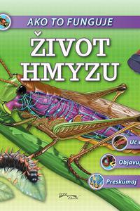 Ako to funguje - Život hmyzu
