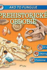 Ako to funguje - Prehistorické obdobie