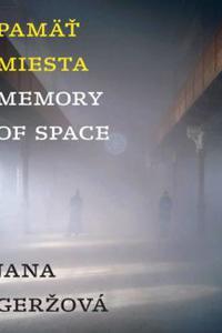 Pamäť miesta / Memory of Space