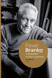 Pavel Branko - V znamení filmu a jazyka