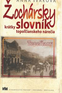 Žochársky krátky slovník topoľčianskeho nárečia
