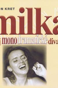Milka a jej monodramatické divadlo