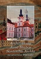 Architektura Jana Blažeje Santiniho-Aichla