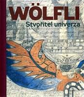 Adolf Wölfli - Stvořitel univerza