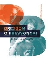 Bresson o Bressonovi