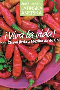 i Viva la vida! Apetit na cestách - Latinská Amerika