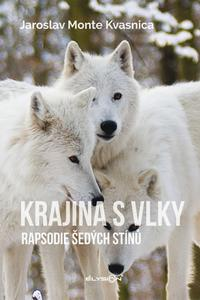 Krajina s vlky - Rapsodie šedých stínů