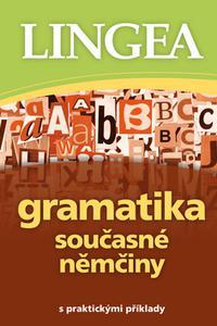 Gramatika současné němčiny - s praktickými příklady