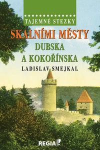 Skalními městy Dubska a Kokořínska
