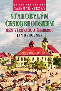 Tajemné stezky - Starobylým Českobrodskem mezi Výrovkou a Šemberou