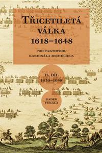 Třicetiletá válka 16181648 (II. díl 1630-1648)