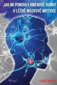 Jak mi pomohly kmenové buňku v léčbě mozkové mrtvice