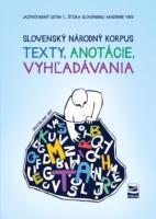 Slovenský národný korpus - texty, anotácie, vyhľadávania
