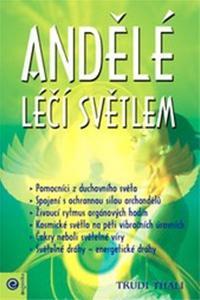 Andělé léčí světlem