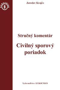 Civilný sporový poriadok. Stručný komentár / Civilný sporový poriadok. Judikatúra