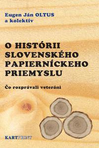 O histórii slovenského papierníckeho priemyslu