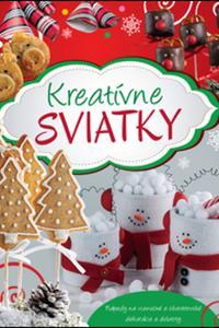 Kreatívne sviatky - Nápady na vianočné a silvestrovské dekorácie a dobroty