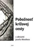 Pobožnosť krížovej cesty s obrazmi Jozefa Absolona