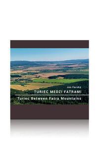 Turiec medzi Fatrami/Turiec Between Fatra Mountains