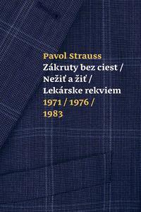 Zákruty bez ciest / Nežiť a žiť / Lekárske rekviem 1971/1976/1983