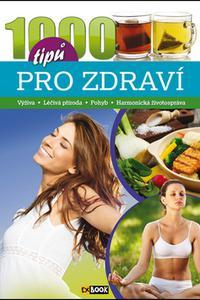 1000 tipů pro zdraví